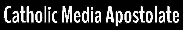 Catholic Media Apostolate